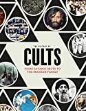 The History of Cults: From Satanic Sects to the Manson Family