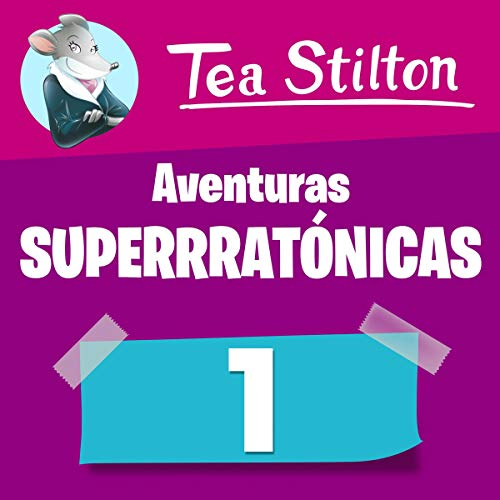 Las Aventuras más superratónicas de Tea Stilton 1  By  cover art