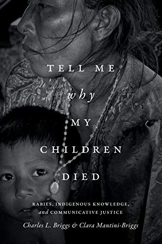 Tell Me Why My Children Died: Rabies, Indigenous Knowledge, and Communicative Justice (Critical Global Health: Evidence,