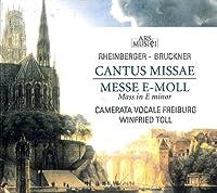 Rheinberger/Bruckner: Cantus Missae; Mass in E Minor