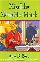 Miss Julia Meets Her Match by Ann B. Ross (2004-03-30)