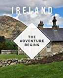 Ireland - The Adventure Begins: Trip Planner & Travel Journal Notebook To Plan Your Next Vacation In Detail Including Itinerary, Checklists, Calendar, Flight, Hotels & more