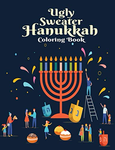 Ugly Sweater Hanukkah Coloring Book: An kids Coloring Book with Fun Easy and Relaxing Coloring Pages - Inspired Scenes and Designs for Stress