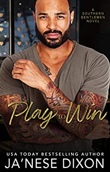 Play to Win (Southern Gentlemen Book 1) by [Ja'Nese Dixon]