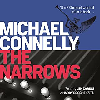 The Narrows                   By:                                                                                                                                 Michael Connelly                               Narrated by:                                                                                                                                 Len Cariou                      Length: 10 hrs and 58 mins     299 ratings     Overall 4.7