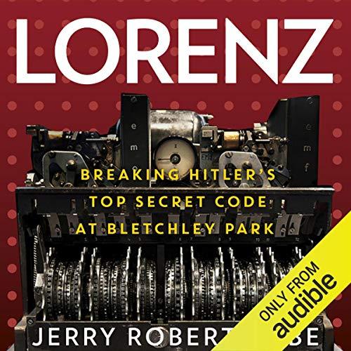 Lorenz     Breaking Hitler's Top Secret Code at Bletchley Park              Autor:                                                                                                                                 Jerry Roberts                               Sprecher:                                                                                                                                 Neil Gardner                      Spieldauer: 7 Std. und 10 Min.     Noch nicht bewertet     Gesamt 0,0