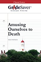 GradeSaver (TM) ClassicNotes: Amusing Ourselves to Death