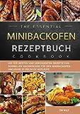 Minibackofen Rezeptbuch 2021#: Die 128 besten und gesündesten Rezepte zum schnellen Nachkochen für den Minibackofen- inklusive 24 delikate Aufläufe