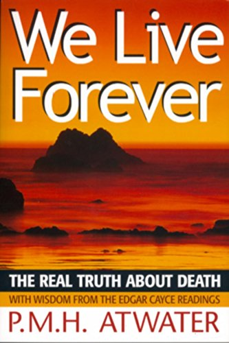 We Live Forever: The Real Truth about Death