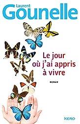 """Roman développement personnel """"Le jour où j'ai appris à vivre"""" de Laurent Gounelle"""