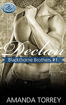 Declan (Blackthorne Brothers Book 1) by [Amanda Torrey]
