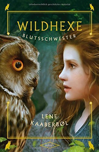 Wildhexe - Blutsschwester von Lene Kaaberbøl (2. Februar 2015) Gebundene Ausgabe