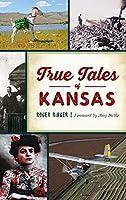True Tales of Kansas (Forgotten Tales)