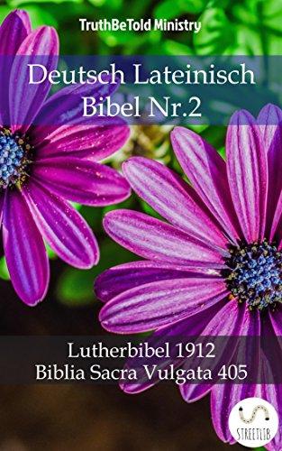 Deutsch Lateinisch Bibel Nr.2: Lutherbibel 1912 - Biblia Sacra Vulgata 405 (Parallel Bible Halseth 769)
