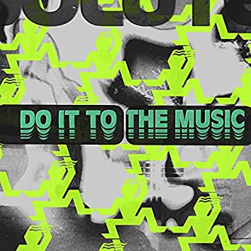 Do It to the Music (ABSOLUTE. Mixes)