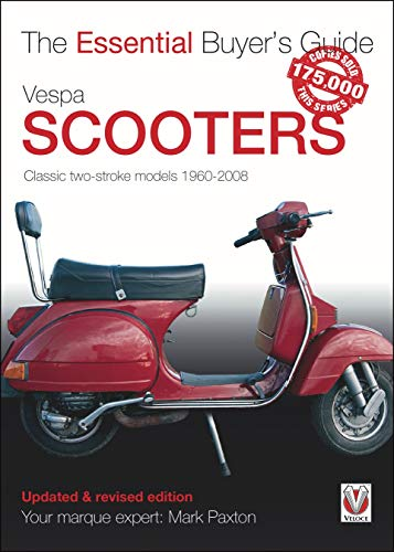 Vespa Scooters - Classic 2-Stroke Models 1960-2008: The Essential Buyer's Guide (Veloce Essential Buyer's Guide)