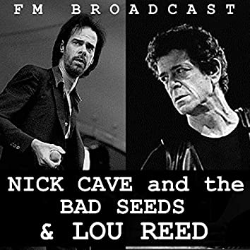 FM Broadcast Nick Cave and the Bad Seeds & Lou Reed