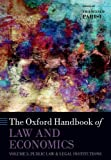 Parisi, F: Oxford Handbook of Law and Economics: Volume 3: Public Law and Legal Institutions (Oxford Handbooks in Economics, Band 3) - Francesco Parisi