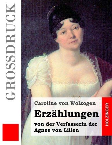 Erzählungen (Großdruck): von der Verfasserin der Agnes von Lilien