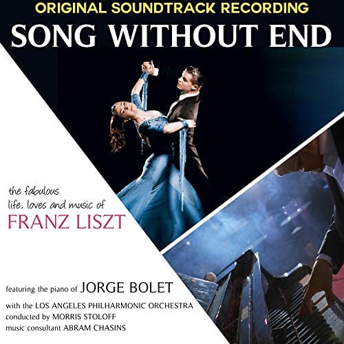 """Los Angeles Philharmonic Orchestra, Morris Stoloff, Jorge Bolet & The """"Song Without End"""" Chorus"""