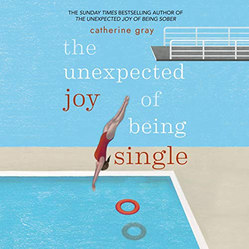 The Unexpected Joy of Being Single     Locating Happily-Single Serenity              By:                                                                                                                                 Catherine Gray                               Narrated by:                                                                                                                                 Catherine Gray                      Length: 10 hrs and 29 mins     226 ratings     Overall 4.5