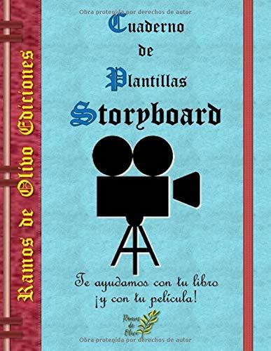 Cuaderno de Plantillas  Storyboards: Te ayudamos con tu libro ¡y con tu película!