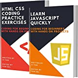 LEARN JAVASCRIPT QUICKLY AND HTML CSS CODING PRACTICE EXERCISES: Coding For Beginners