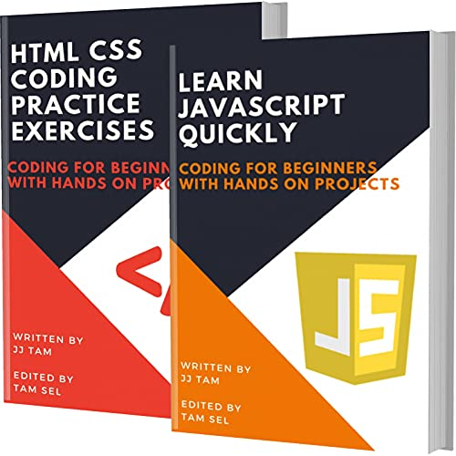 LEARN JAVASCRIPT QUICKLY AND HTML CSS CODING PRACTICE EXERCISES: Coding For Beginners (English Edition)