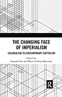 The Changing Face of Imperialism: Colonialism to Contemporary Capitalism