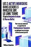 Les 3 actifs boursiers dans lesquels investir sur le long terme, d'après Benjamin Graham et Warren Buffet: Pour ceux qui souhaitent se rapprocher de l'indépendance financière.