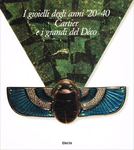 I gioielli degli anni '20-40. Cartier e i grandi del Déco