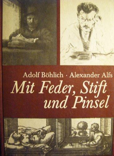 Mit Feder, Stift und Pinsel: Eine Anleitung für graphisches Gestalten