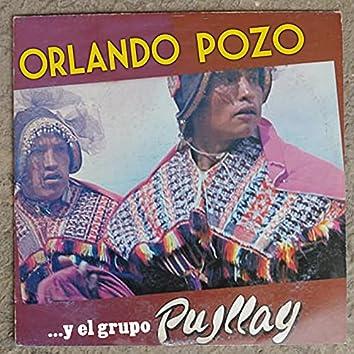 Orlando Pozo... Y el Grupo Pujllay