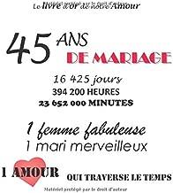 Le livre d'or de notre Amour 45 ans de Mariage: 100 pages, 21.59 x 21.59 cm (French Edition)