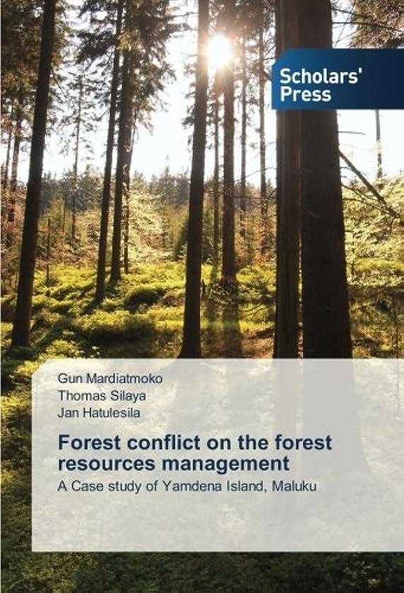 回る請負業者原油Forest conflict on the forest resources management: A Case study of Yamdena Island, Maluku