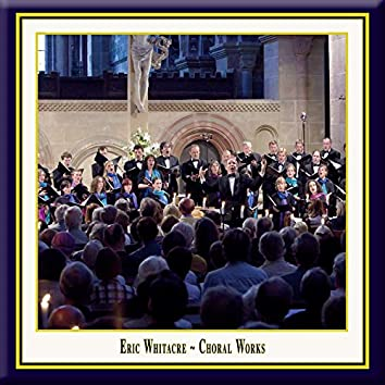 Whitacre: Choral Works