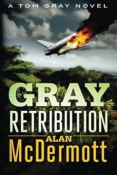 Gray Retribution (A Tom Gray Novel Book 4) by [Alan McDermott]