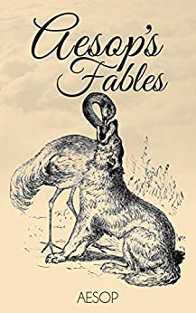 Aesop's Fables – Complete Collection (Illustrated) by [Aesop, George Fyler Townsend]