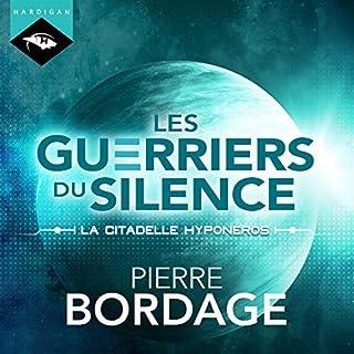 La citadelle Hyponéros     Les Guerriers du silence 3              De :                                                                                                                                 Pierre Bordage                               Lu par :                                                                                                                                 Nicolas Planchais                      Durée : 24 h et 43 min     99 notations     Global 4,7