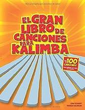 El gran libro de canciones para kalimba: Más de 100 Canciones infantiles para kalimba en clave de C (Spanish Edition)