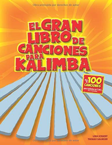 El gran libro de canciones para kalimba: Más de 100 Canciones infantiles para kalimba en clave de C