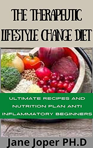 THE THERAPEUTIC LIFESTYLE CHANGE DIET: THE ULTIMATE TLC MEAL DIET GUIDELINE FOR BEGINNERS (English Edition)
