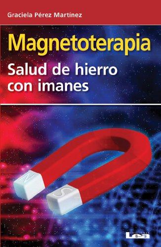 Magnetoterapia, salud de hierro con imanes.