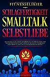 Schlagfertigkeit – Smalltalk – Selbstliebe: Sicher argumentieren