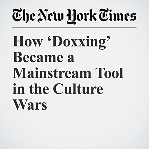 How 'Doxxing' Became a Mainstream Tool in the Culture Wars copertina