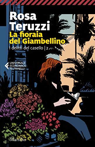 La fioraia del Giambellino. I delitti del casello (Vol. 2)