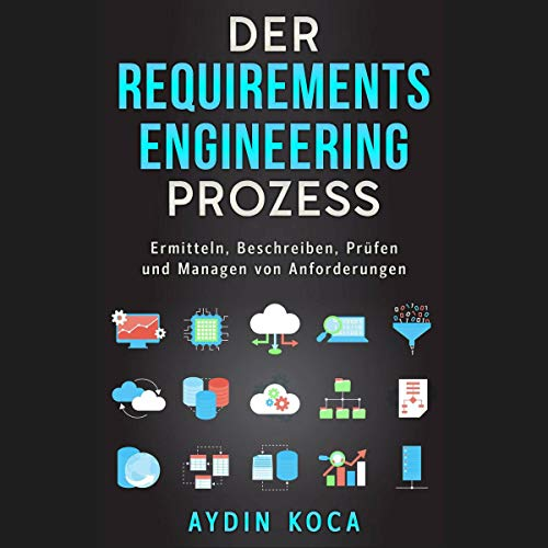 Der Requirements-Engineering-Prozess [The Requirements Engineering Process] audiobook cover art