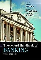 The Oxford Handbook of Banking (Oxford Handbooks)