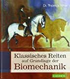 Classic riding based on biomechanics (Cadmos Pferdebuch) - Thomas Ritter