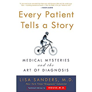Every Patient Tells a Story     Medical Mysteries and the Art of Diagnosis              By:                                                                                                                                 Lisa Sanders                               Narrated by:                                                                                                                                 Lisa Sanders                      Length: 10 hrs and 9 mins     26 ratings     Overall 4.4